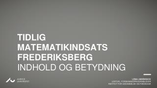 LENA LINDENSKOV LEKTOR,, FORSKNINGSPROGRAMLEDER INSTITUT FOR UDDANNELSE OG PÆDAGGIK