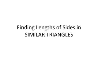 Finding Lengths of Sides in SIMILAR TRIANGLES