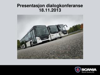 Presentasjon dialogkonferanse 18.11.2013