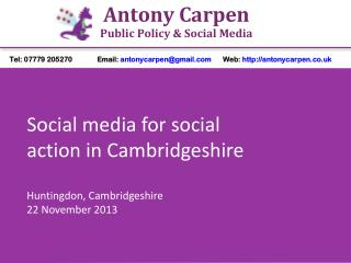 Social media for social action in Cambridgeshire Huntingdon, Cambridgeshire 22  November 2013