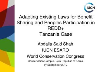 Adapting Existing Laws for Benefit Sharing and Peoples Participation in REDD+ Tanzania Case