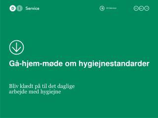 Gå-hjem-møde  om hygiejnestandarder