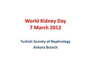 World Kidney Day 7  March 2012