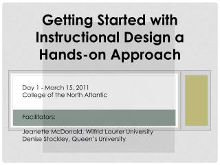 Getting Started with Instructional Design a Hands-on Approach