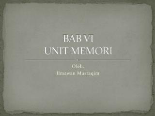 BAB VI UNIT MEMORI