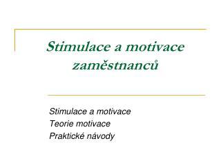 Stimulace  a motivace zam?stnanc?