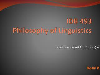 IDB 493 Philosophy of Linguistics