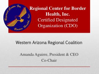 Regional Center for Border Health, Inc. Certified Designated Organization (CDO)