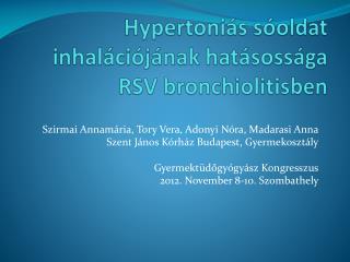 Hypertoniás  sóoldat inhalációjának hatásossága RSV  bronchiolitisben