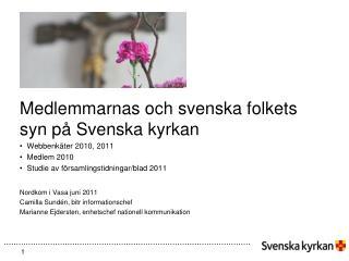Medlemmarnas och svenska folkets syn på Svenska kyrkan   Webbenkäter 2010, 2011   Medlem 2010