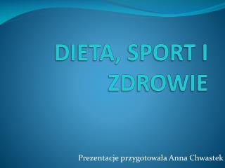 DIETA, SPORT I ZDROWIE