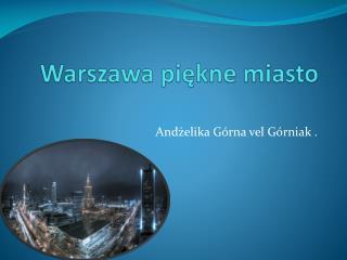 Warszawa piękne miasto