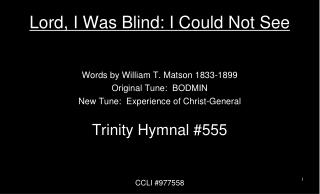 Lord, I Was Blind: I Could Not See