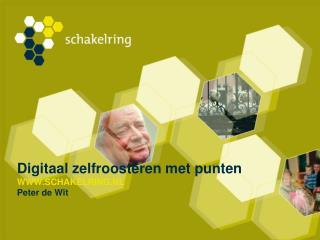 Digitaal zelfroosteren  met  punten WWW.SCHAKELRING.NL Peter de Wit