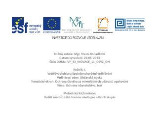 Jméno autora: Mgr. Vlasta  Kollariková Datum vytvoření: 20.06. 2013