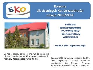 Konkurs  dla  Szkolnych Kas Oszczędności edycja  2013/2014