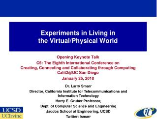 Experiments in Living in  the Virtual/Physical World