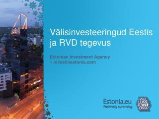 Välisinvesteeringud Eestis ja RVD tegevus