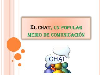 El chat , un popular medio de comunicaci�n
