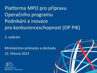 2. Jednání  Ministerstvo průmyslu a obchodu 22. března 2013