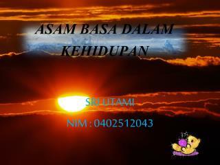 SRI UTAMI NIM : 0402512043