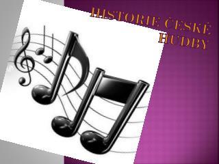 Historie české hudby