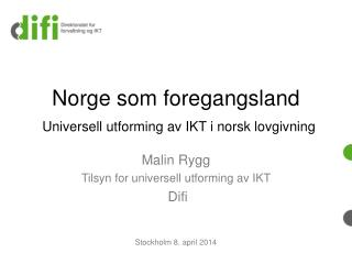 Norge  som foregangsland Universell utforming av IKT i norsk lovgivning
