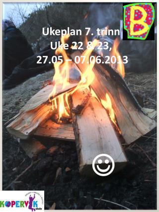 Ukeplan 7. trinn Uke 22 & 23,  27.05 � 07.06.2013        ?