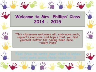 Welcome to Mrs. Phillips'  Class 2014 - 2015