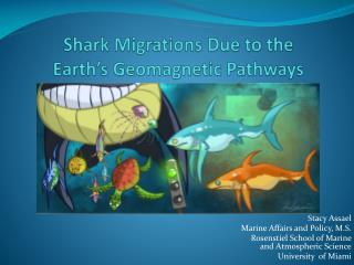 Shark Migrations Due to the Earth's Geomagnetic Pathways