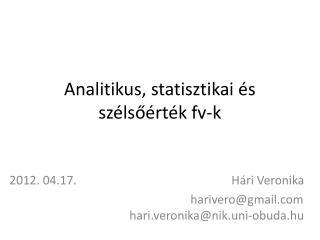 Analitikus, statisztikai és szélsőérték  fv-k