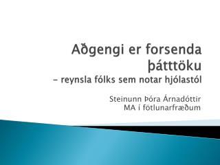 Aðgengi er forsenda þátttöku -  reynsla fólks sem notar hjólastól