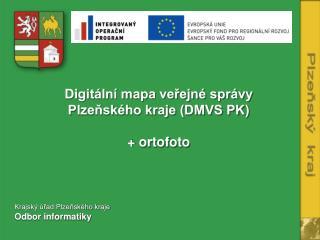 Digitální mapa veřejné správy Plzeňského kraje (DMVS PK) +  ortofoto
