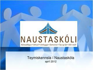 Teymiskennsla í Naustaskóla apríl 2012