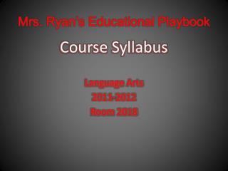 Mrs. Ryan's Educational Playbook