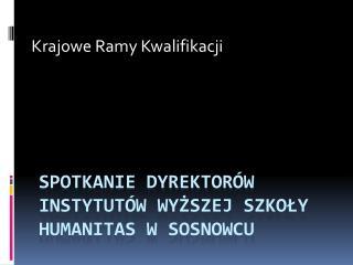 Spotkanie Dyrektorów Instytutów Wyższej Szkoły Humanitas w Sosnowcu