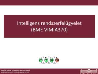 Intelligens rendszerfelügyelet (BME VIMIA370)