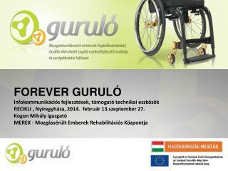 FOREVER GURULÓ Infokommunikációs fejlesztések, támogató technikai eszközök