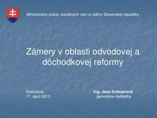 Ministerstvo práce, sociálnych vecí a rodiny Slovenskej republiky Zámery v oblasti odvodovej a