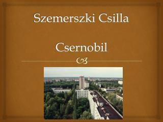 Szemerszki Csilla Csernobil