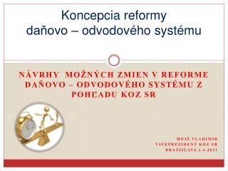 Koncepcia reformy  daňovo – odvodového systému