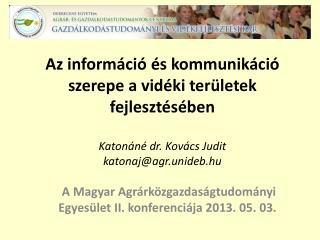 A Magyar  Agr�rk�zgazdas�gtudom�nyi  Egyes�let II. konferenci�ja  2013. 05. 03.