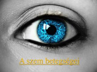 A szem betegségei