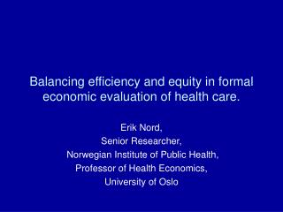 Balancing efficiency and equity in formal economic evaluation of health care.