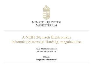 A NEIH (Nemzeti  Elektronikus Információbiztonsági  Hatóság) megalakulása