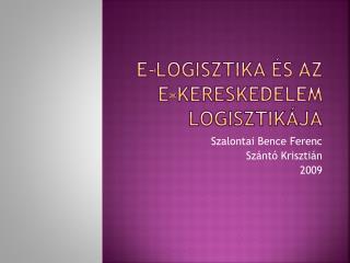 E- logisztika és az  e- kereskedelem logisztikája