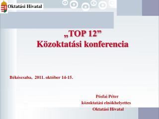 """""""TOP 12"""" Közoktatási konferencia"""