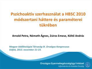 Magyar  Addiktológiai  Társaság IX. Országos Kongresszus  Siófok, 2013. november 21-23.