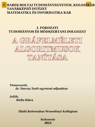 A GR�FELM�LETI ALGORITMUSOK TAN�T�SA
