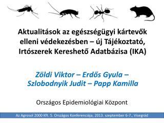 Zöldi Viktor – Erdős Gyula  – Szlobodnyik  Judit  – Papp  Kamilla Országos Epidemiológiai Központ
